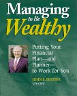 Managing to Be Wealthy: by John E. Sestina